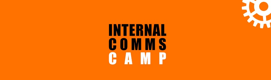 INTERNAL COMMUNICATIONS CAMP